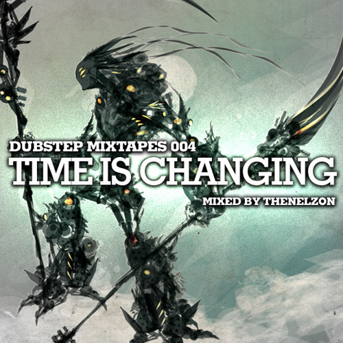 dubstep mixtapes #004 - time is changing