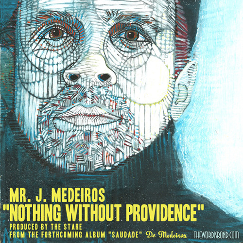 Mr.J.Medeiros - Nothing Without Providence (prd. by The Stare)