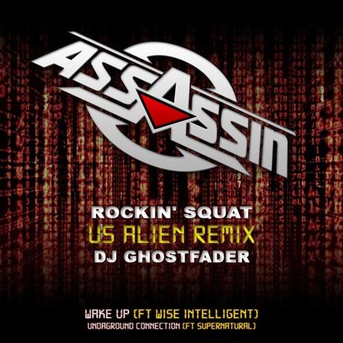Assassin - Wake Up Ft. Wise Intelligent (Dj Ghostfader Remix)