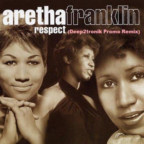 Aretha Franklin - Respect (Deep2tronik Remix)