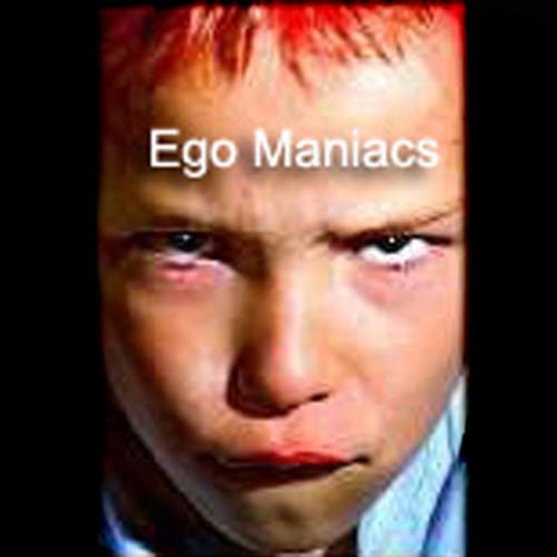 Ego Maniacs