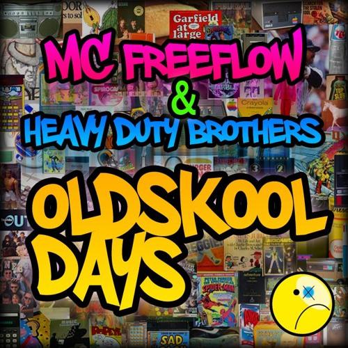 MC Freeflow & Heavy Duty Brothers- Oldskool Days (Final)