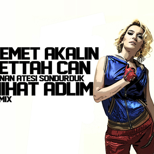 Demet Akalın&Fettah Can - Yanan ateşi söndürdük (Nihat Adlim Remix)