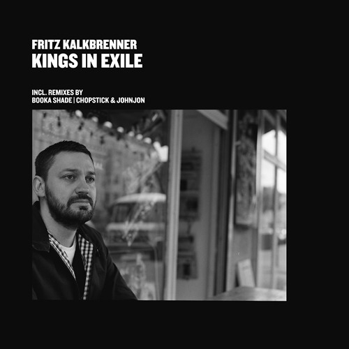 Fritz Kalkbrenner - Kings In Exile (Booka Shade Remix)