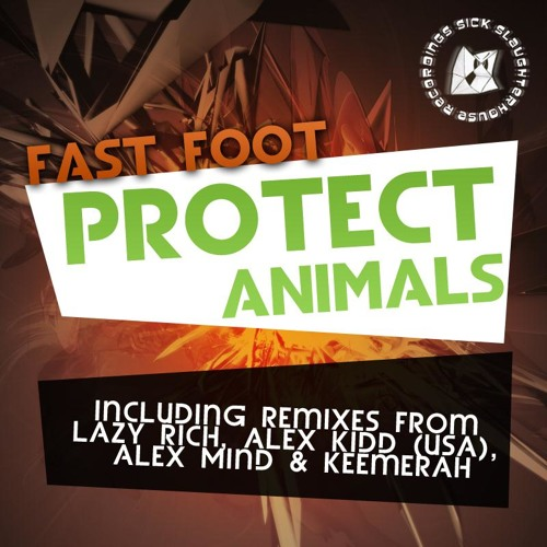 Fast Foot - Protect Animals (Lazy Rich Remix) (SICK SLAUGHTERHOUSE) PREVIEW