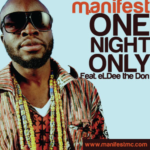 M.anifest - One night only feat. eLDee the Don