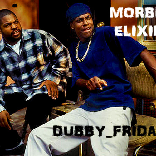 Morbid Elixir - Dubby Friday (Original)