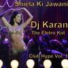 Shiela Ki Jawani   Dj Karan   Electro Kid Mix (Tees Maar Khan)