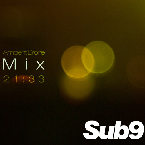 Sub9 - Ambient Drone Mix