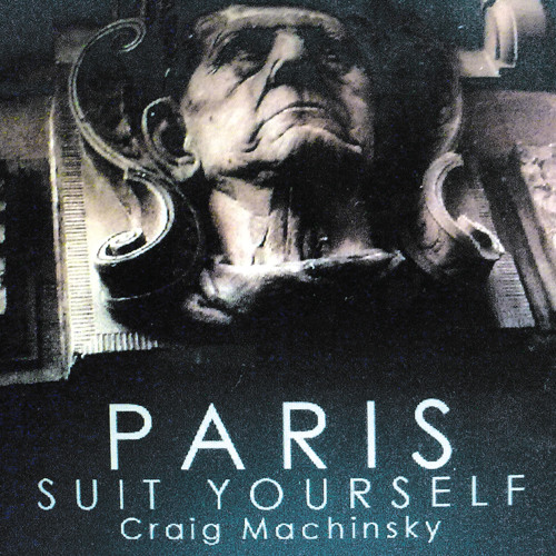 Paris Suit Yourself - 'Craig Machinsky'