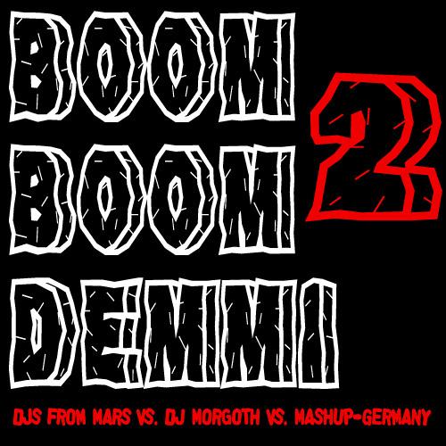 Mashup-Germany - Boom Boom Demmi 2 (DJs from Mars vs. DJ Morgoth vs. Mashup-Germany)
