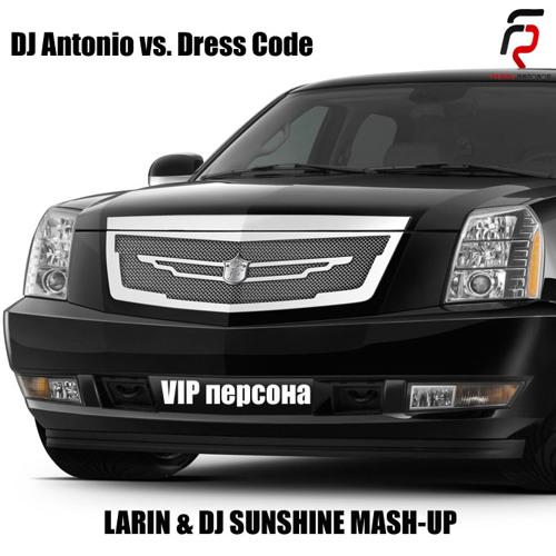 DJ Antonio vs Dress Code - VIP Person (Larin & DJ Sunshine Mash-Up)