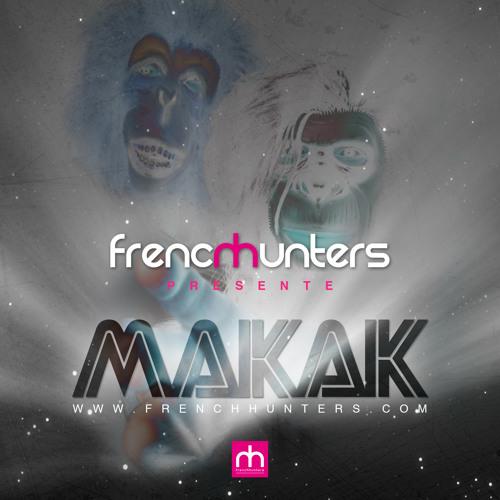 """""""MAKAK""""  (Original Mix) French Hunters"""