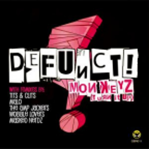 Defunct! - Monkeyz (turn it up)(Tits & Clits Remix)(Preview) - Out now!
