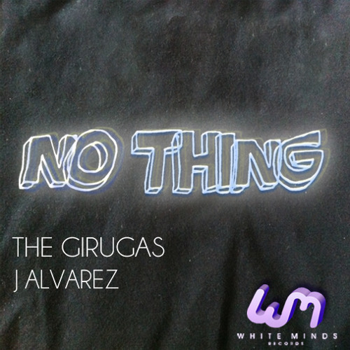 No Thing (Original Mix) - The Girugas & J Alvarez