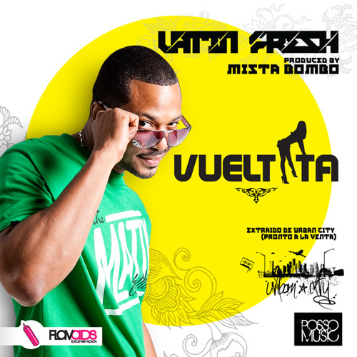 Latin Fresh - VUELTITA (Produced by Mista Bombo)