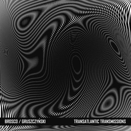 Transatlantic Transmissions (w/Marcin Gruszczynski)