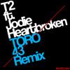 T2 Ft. Jodie-Heartbroken (TORO 43 Remix)