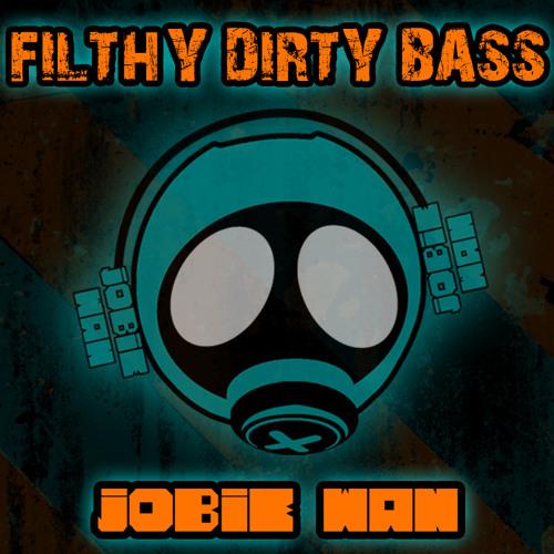 FILTHY DIRTY BASS - Mini Mix