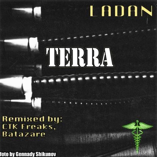 Ladan - Terra (BataZare Remix) (Green Snake Records 2011)