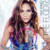 Jennifer Lopez ft. Pitbull - On The Floor (CCW Radio Edit) *Official* [Property Of Def Jam Records]