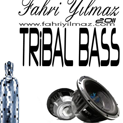 Dj Fahri Yilmaz - TRiBAL BASS ( 2011 )