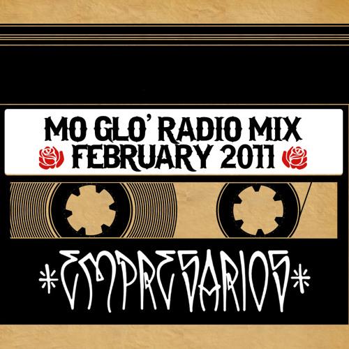 Empresarios - Mo' Glo Radio February 2011