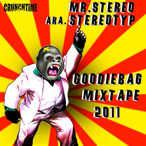 Stereotyp a.k.a  Mr.Stereo  - the Goodie Bag mixtape 2011