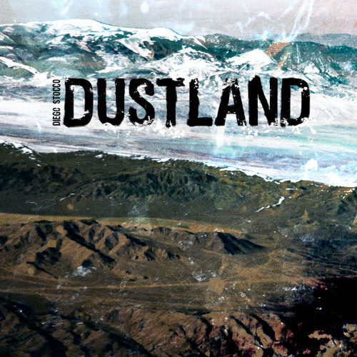 "Diego Stocco - ""Dustland"""