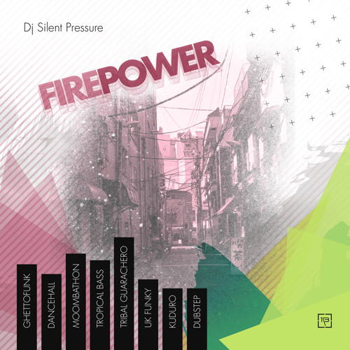 Firepower (Ghettofunk, Tropical, Dancehall, Moombahton, Dubstep, UK Funky, Kuduro Mix)