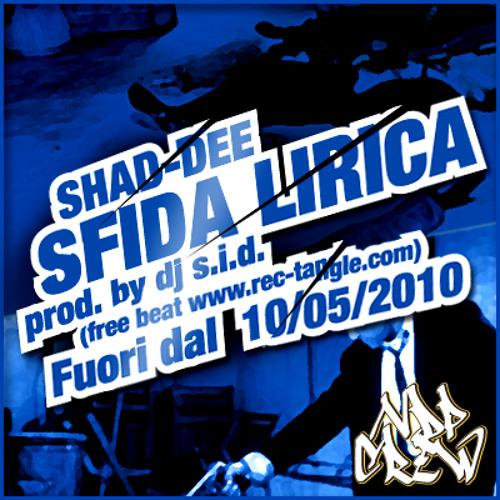 Shad-Dee - Sfida Lirica (Dj S.I.D. prod.)