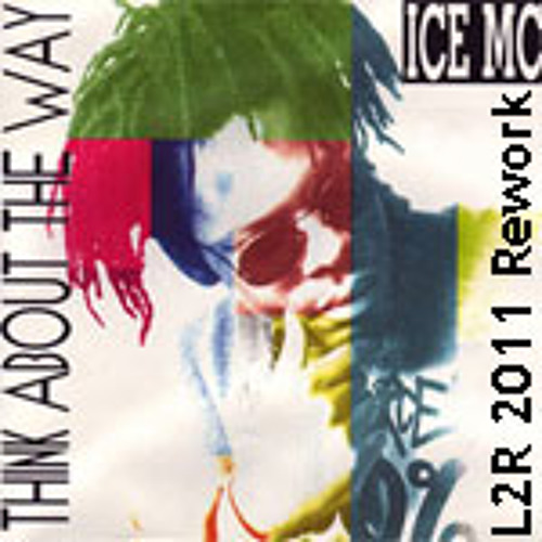 Ice Mc - Think About The Way (L2R 2011 Rework)