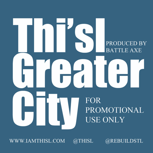 """Thi'sl """"Greater City"""""""