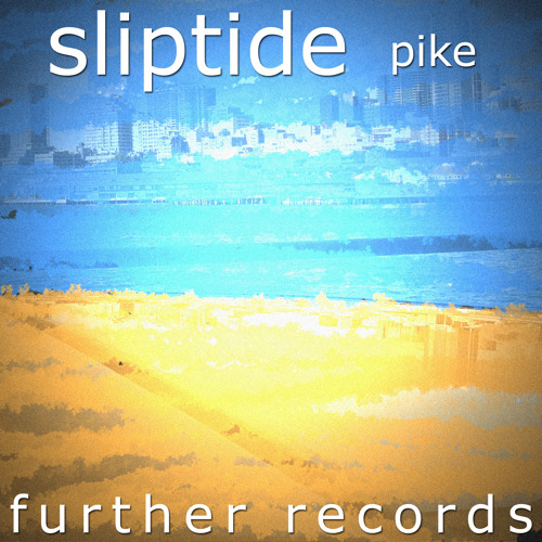Sliptide - Pike (OUT NOW!) [Further Records][Beatport]