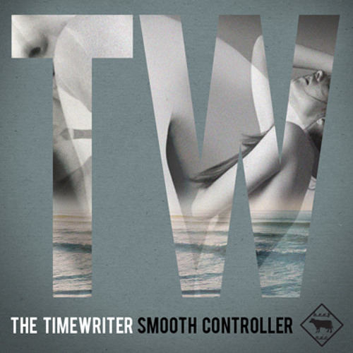 The Timewriter - Smooth Controller original mix