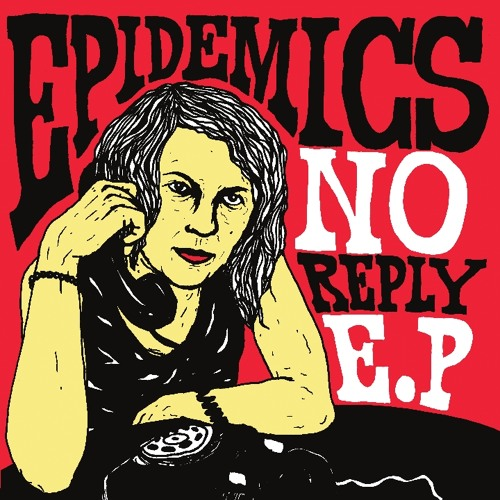 Epidemics - No Reply 7'' - 02 - I wont behave