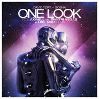 David Tort ft Gosha - One Look (Axwell vs Dimitri Vegas & Like Mike Mix)