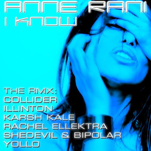 ANNE RANI 'I KNOW' (COLLIDER RMX CLIP)