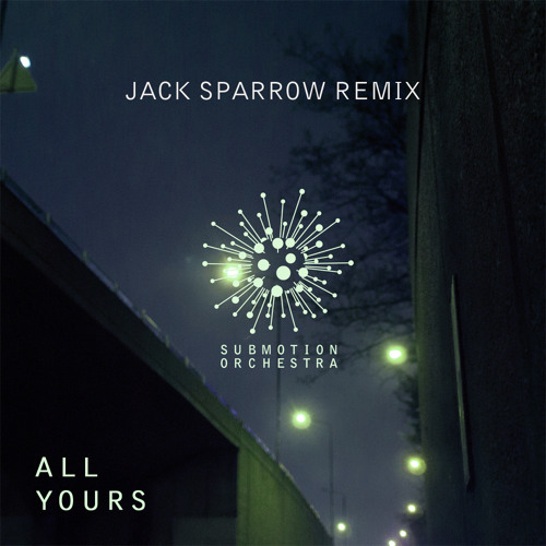 All Yours (Jack Sparrow remix)