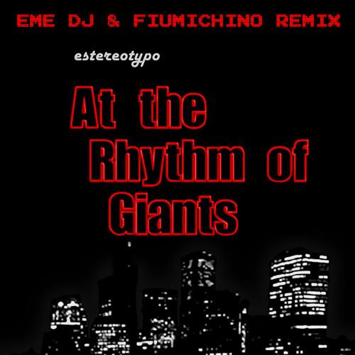 Estereotypo - At the Rhythm of Giants (Eme DJ & Fiumichino Remix)