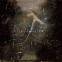 David Lynch - Good Day Today (Hiatus Remix)