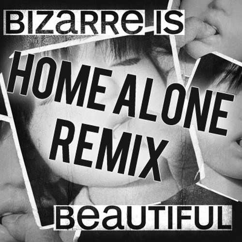 Meat Katie - Bizarre Is Beautiful (Home Alone Remix) FREE DOWNLOAD