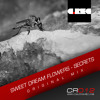 Sweet Dream Flowers - Secrets (Original Mix) // Released: 20 Feb 2011