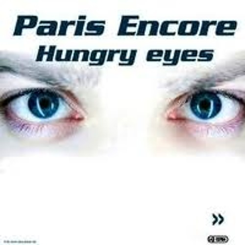 Paris Encore-Hungry Eyes   Original Club Mix