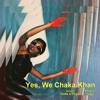 Yes, We Chaka Khan