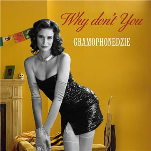 Gramophonedzie - Why Don't You (Kill Your TV Bootleg)