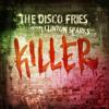 Disco Fries ft. Clinton Sparks - Killer (AVAILABLE NOW on Beatport.com via [Vector Mode Records])
