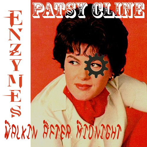 Walkin' After Midnight-Patsy Cline (Enzymes Remix)