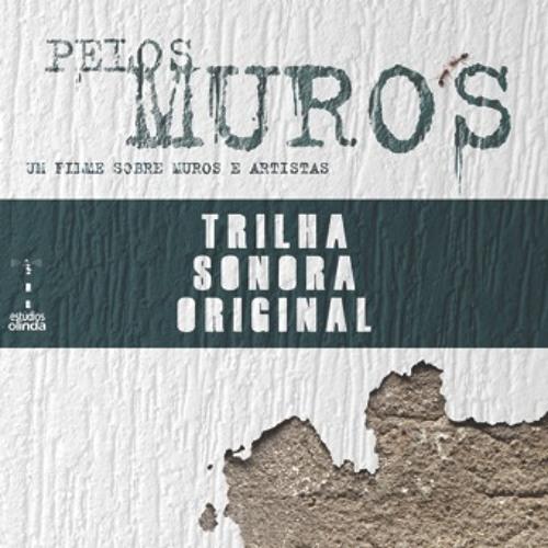 Pelos Muros - Trilha Sonora Original