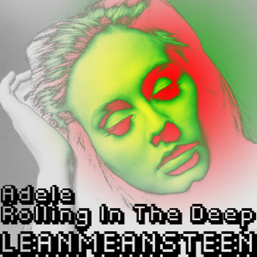 rolling in the deep_adele [leanmeansteen remix]